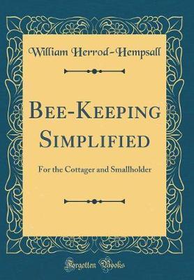 Bee-Keeping Simplified by William Herrod-Hempsall