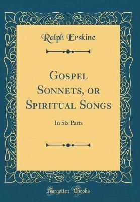 Gospel Sonnets, or Spiritual Songs by Ralph Erskine image