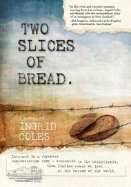 Two Slices of Bread by Ingrid Coles