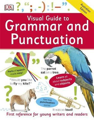 Visual Guide to Grammar and Punctuation by DK Australia