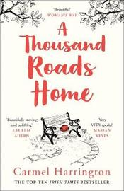 A Thousand Roads Home by Carmel Harrington