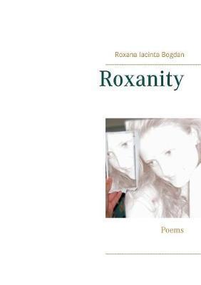 Roxanity by Roxana Iacinta Bogdan