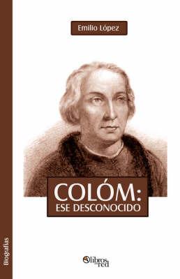 Colom, Ese Desconocido by Emilio Lopez image