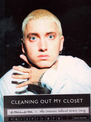 Eminem : Cleaning out My Closet - the Stories behind Every Song: Cleaning out My Closet by David Stubbs image