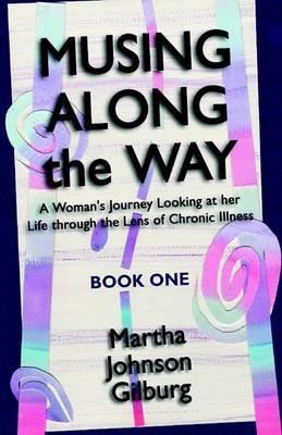 Musing Along the Way by Martha Johnson Gilburg image
