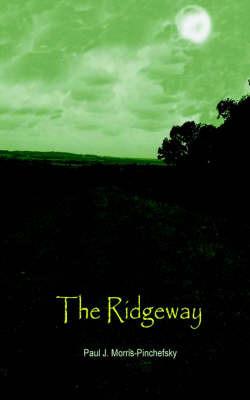 The Ridgeway by Paul, J. Morris-Pinchefsky