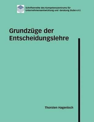 Grundzuge Der Entscheidungslehre by Thorsten Hagenloch