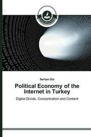 Political Economy of the Internet in Turkey by Gul Serhan image