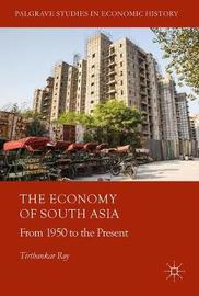 The Economy of South Asia by Tirthankar Roy image