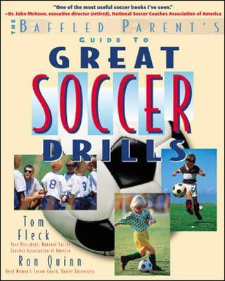 The Baffled Parent's Guide to Great Soccer Drills by Thomas Fleck