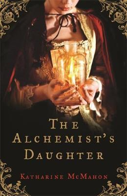 The Alchemist's Daughter by Katharine McMahon image