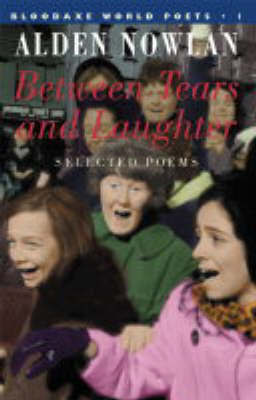 Between Tears and Laughter by Alden Nowlan image