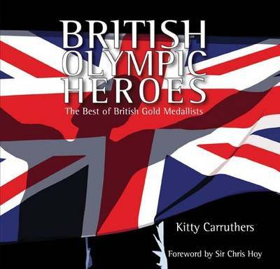 British Olympic Heroes by Kitty Carruthers image