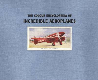The Colour Encyclopedia of Incredible Aeroplanes by Philip J. Jarrett