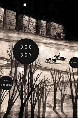 Dog Boy by Eva Hornung