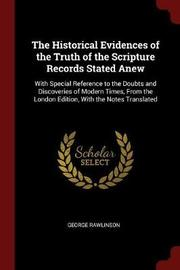 The Historical Evidences of the Truth of the Scripture Records Stated Anew by George Rawlinson image