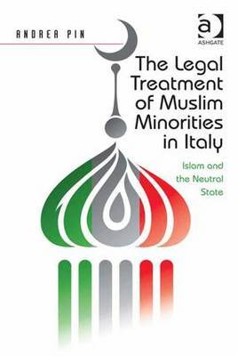 The Legal Treatment of Muslim Minorities in Italy by Andrea Pin