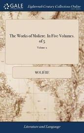 The Works of Moliere. in Five Volumes. of 5; Volume 2 by . Moliere image