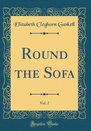 Round the Sofa, Vol. 2 (Classic Reprint) by Elizabeth Cleghorn Gaskell image