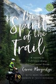 The Spirit of the Trail Special Edition by Carrie Morgridge