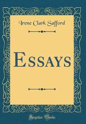Essays (Classic Reprint) by Irene Clark Safford image