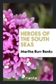 Heroes of the South Seas by Martha Burr Banks image