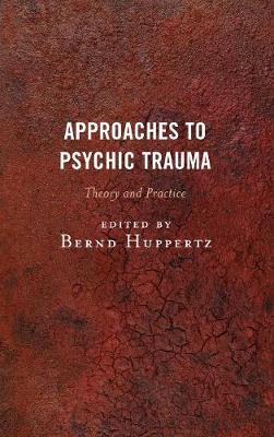 Approaches to Psychic Trauma