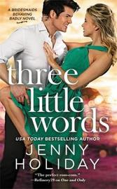 Three Little Words by Jenny Holiday image