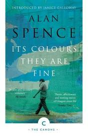 Its Colours They Are Fine by Alan Spence