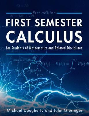 First Semester Calculus for Students of Mathematics and Related Disciplines by Michael Dougherty