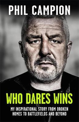 Who Dares Wins by Phil Campion