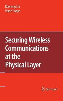Securing Wireless Communications at the Physical Layer image