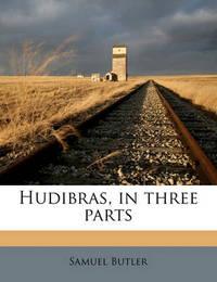 Hudibras, in Three Parts by Samuel Butler