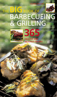 The Big Book of Barbecueing and Grilling by Hilary Walden