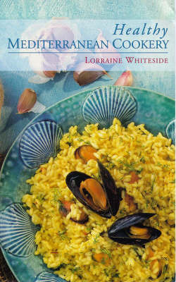 Healthy Mediterranean Cookery by Lorraine Whiteside
