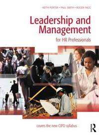 Leadership and Management for HR Professionals by Keith Porter