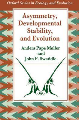 Asymmetry, Developmental Stability and Evolution by Anders Pape Moller