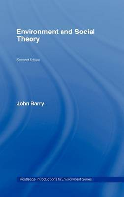 Environment and Social Theory by John Barry image