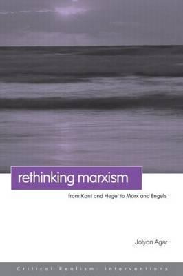 Rethinking Marxism by Jolyon Agar