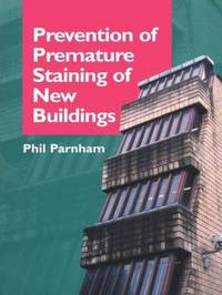 Prevention of Premature Staining in New Buildings by Phil Parnham