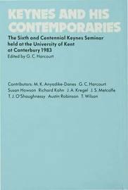 Keynes and His Contemporaries: The Sixth and Centennial Keynes Seminar Held at the University of Kent at Canterbury, 1983 image