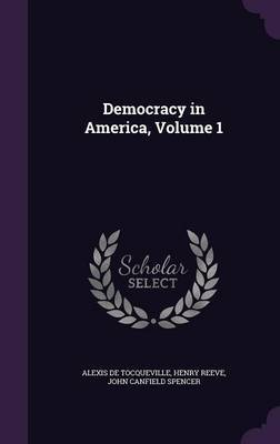 Democracy in America, Volume 1 by Alexis De Tocqueville image