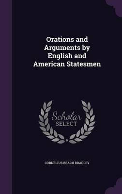 Orations and Arguments by English and American Statesmen by Cornelius Beach Bradley image