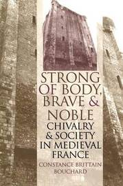 """""""Strong of Body, Brave and Noble"""" by Constance Brittain Bouchard"""