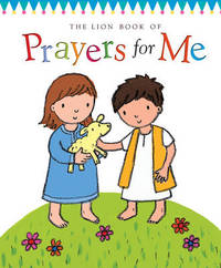 The Lion Book of Prayers for Me by Christina Goodings