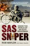 SAS Sniper - The Rob Maylor Story by Rob Maylor