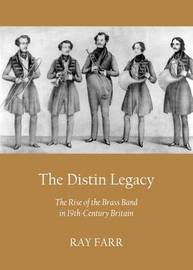 The Distin Legacy by Ray Farr