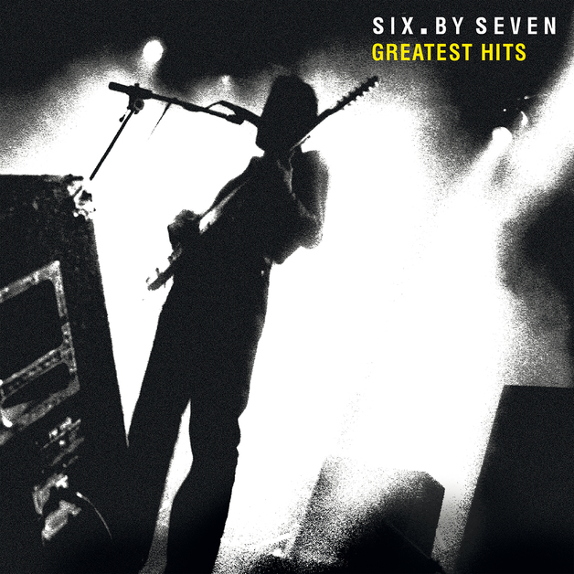 Greatest Hits by Six By Seven