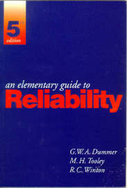 An Elementary Guide to Reliability by G.W.A. Dummer