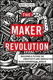 The Maker Revolution by Mark Hatch
